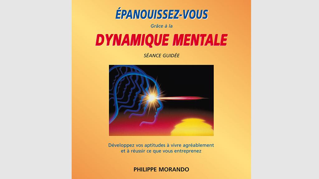Epanouissez-vous grâce à la dynamique mentale