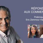 Eric Zemmour / Hapsatou Sy : réponses aux commentaires
