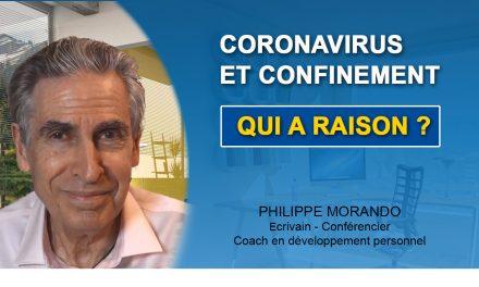 CORONAVIRUS ET CONFINEMENT : QUI A RAISON ?