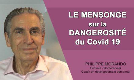 LE MENSONGE SUR LA DANGEROSITÉ DU COVID 19