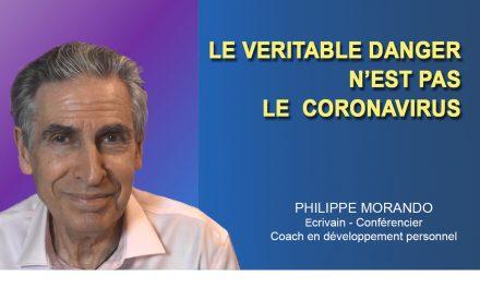 LE VÉRITABLE DANGER N'EST PAS LE CORONAVIRUS