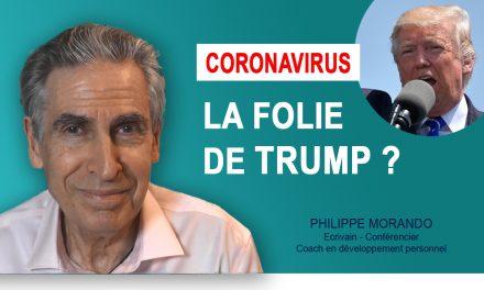 CORONAVIRUS : LA FOLIE DE TRUMP ?
