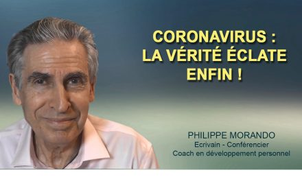 CORONAVIRUS LA VÉRITÉ ÉCLATE ENFIN