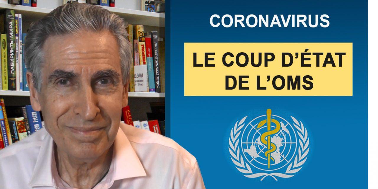 CORONAVIRUS : LE COUP D' ETAT DE L' OMS