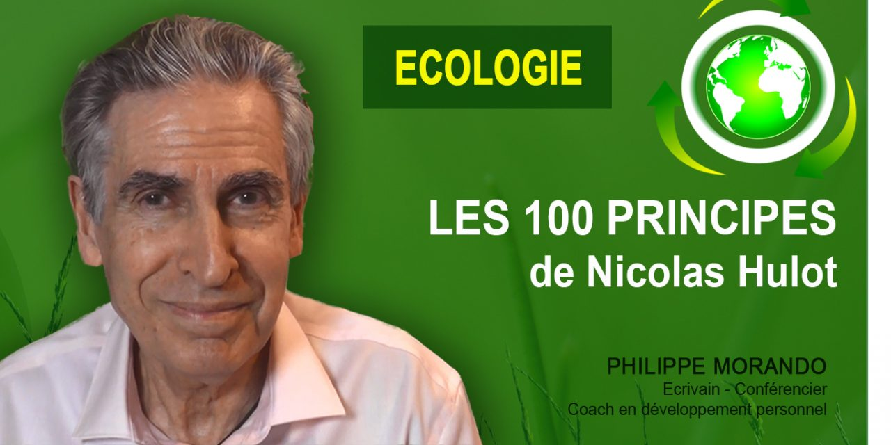 ECOLOGIE : LES 100 PRINCIPES DE NICOLAS HULOT