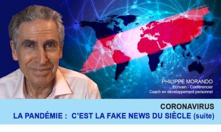 CORONAVIRUS – LA PANDÉMIE : C'EST LA FAKE NEWS     DU SIÈCLE (suite)