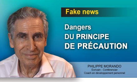FAKE NEWS : DANGERS DU PRINCIPE DE PRÉCAUTION
