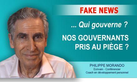 FAKE NEWS : QUI GOUVERNE ? NOS GOUVERNANTS PRIS AU PIÈGE ?