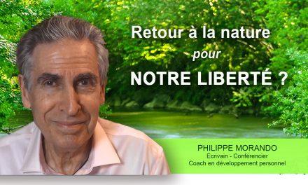 LE RETOUR A LA NATURE POUR NOTRE LIBERTÉ ?
