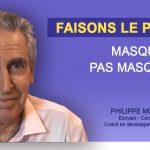 FAISONS  LE POINT : MASQUE OU PAS MASQUE ?