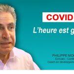 COVID 19 : L'HEURE EST GRAVE !